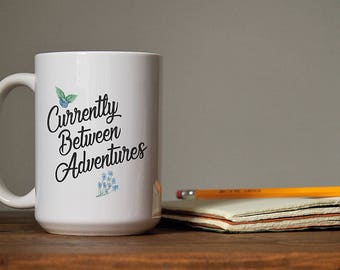 Currently Between Adventures 15 oz. White Coffee Mug