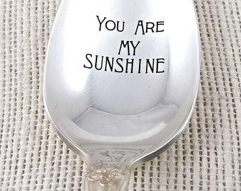 You Are My Sunshine - Custom Stamped Vintage Silverware - Engravable  Spoon - Hostess Gift Idea - Silverware - Sunshine Spoon
