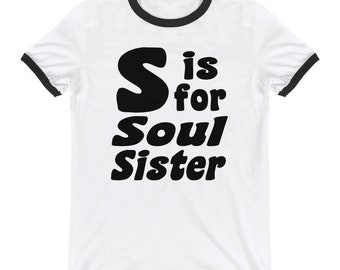 S is for Soul Sister