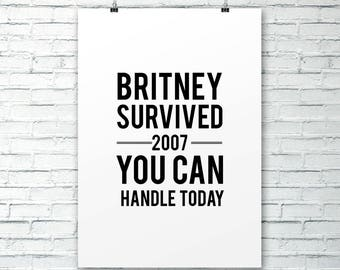 Britney Survived Digital Print. Office Print. Funny Print. Funny Office Gift. Funny Office Print. Funny Desk Art. Britney Spears. Boss Gift