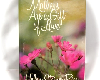 "Vintage Inspirational Poetry Book, ""Mothers Are A Gift of Love"" by Helen Steiner Rice, 128 pages of Psalms and Proverbs, Gift for Mothers"