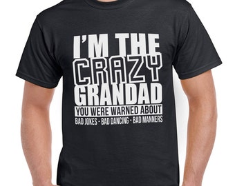Im the Crazy Grandad funny mens Tshirt top