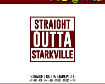 Straight Outta SVG Straight Outta Shirt Mississippi SVG State SVG Starkville svg Starkville Mississippi Tshirt Design Cricut Files