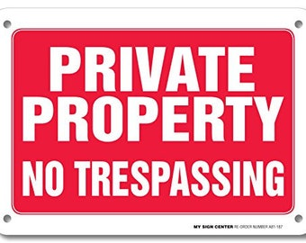 """Private Property No Trespassing Sign - 10"""" X 7"""" - .040 Rust Free Heavy Duty Aluminum - Made in USA - Indoor and Outdoor Use"""