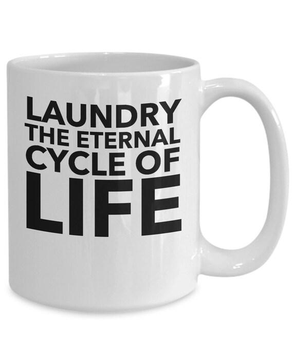 Funny homemaking housekeeping gift  laundry the eternal cycle of life coffee or tea mug