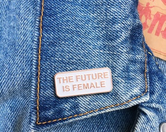 The Future is Female Pin, Soft Enamel Pin, Jewelry, Art, Artist, Gift (PIN80)