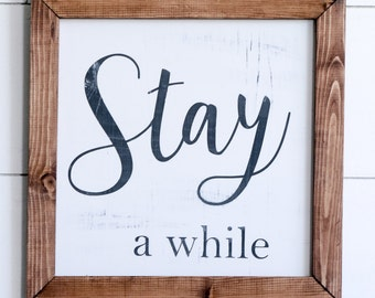 FREE SHIPPING Stay A While Farmhouse Style Rustic Wood Sign, Handmade, Inspirational Quote, Shabby Chic