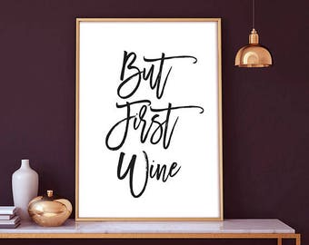 But First Wine -  Restaurant Decor, Drink Sign, Wine Poster, home decor, wall art, motivational quote, wedding anniversary, typography art