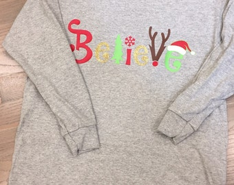 Believe Christmas Shirt, Long Sleeve, Sweatshirt, or Baseball Style Raglan great for kids and adults, can be done in matte or glitter!