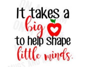 It takes a big heart to help shape little minds SVG Digital image *SVG*