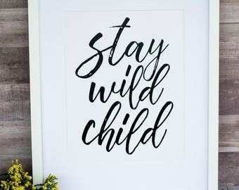 Stay Wild Child Instant Download, Printable, Nursery Printable, Toddler Room, Baby Room, Wild Child, Kid Room Decor