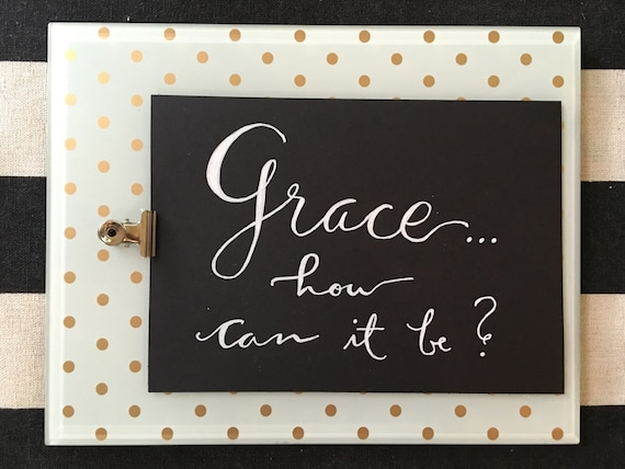 "Custom Calligraphy ""Grace How Can It Be?""  White Ink Chalkboard Art Print / Heavyweight Chalkboard Paper and Chalk Pen / Frameable /"