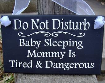Do Not Disturb Baby Sleeping Mommy Tired Dangerous Wood Vinyl Sign Door Hanger Porch Sign Door Sign Front Door Decor New Mom Mothers Day