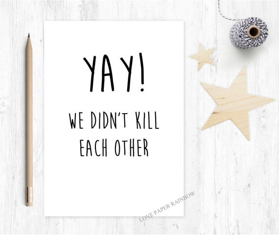 funny anniversary card, inappropriate anniversary card, yay we didn't kill each other, funny wedding anniversary card, 1st anniversary card