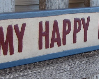 My Happy Place wood sign