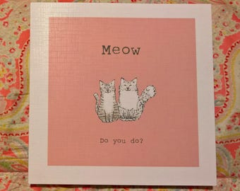 "Meow Do You Do? Blank Cat Greetings Card - ""Hobbs and Sweep."""