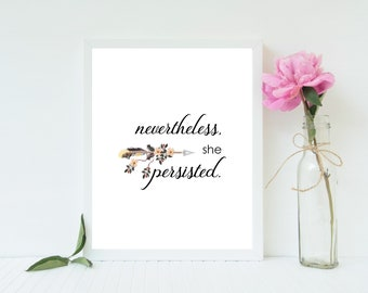 Nevertheless she persisted/ Motivational quote/ Inspirational quote/ printable wall quote/ printable art