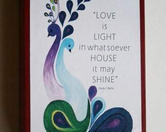 """Bahai Quote""""Love is light in whatsoever house it ma shine"""" Baha'i Art AYY'AM_I_H'A GIFT"""