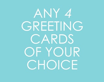 Any 4 Greeting Cards of Your Choice