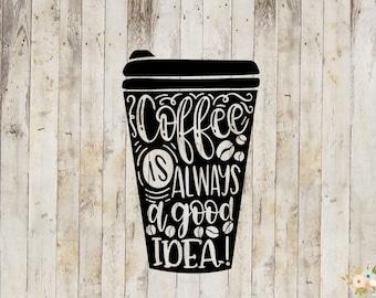 Coffee Is Always A Good Idea Decal