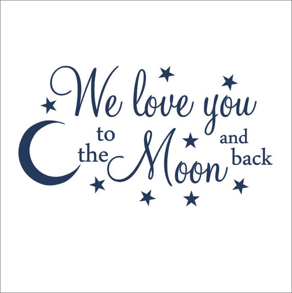 We love you decal to the moon and back vinyl decal nursery wall decor vinyl wall decal baby boy home decor