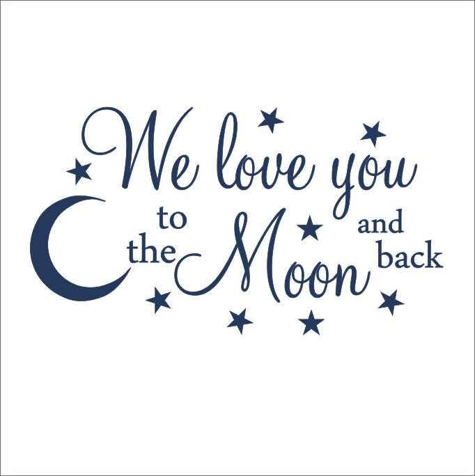 We Love You To The Moon And Back Vinyl Wall Decal Children