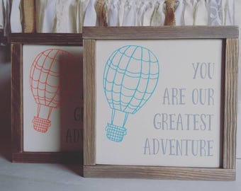 Ready to Ship, You are Our Greatest Adventure, Hot Air Balloon, Framed Wood Sign, Farmhouse Style Decor, Rustic, Kids Room