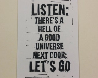 e e cummings quote hand-carved linocut relief print, poem, listen: there's a hell of a good universe next door; let's go