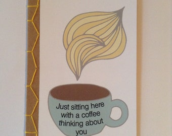 Just Sitting Here With A Coffee Thinking About You Encouraging Greeting Card Hand Made Japanese Hand Bound Unique