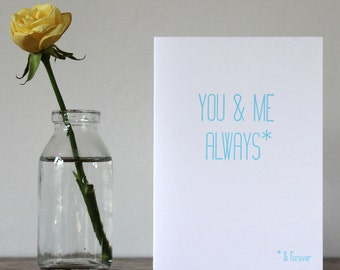 You & Me Always - Letterpress Greetings Card - Anniversary - Valentine's Day