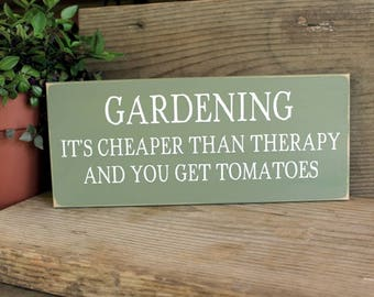Gardening It's Cheaper Than Therapy Sign Gardening Sign Gardener Saying Gardener Gift Funny