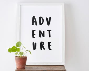 Adventure Typography Print - Motivational Quote Print - Travel Quote - Travel Print - Positive Quote - Positive Print - Gift For Her