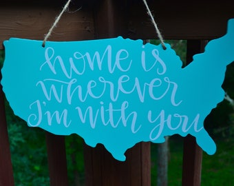 Home is wherever I'm with you, Hanging Sign, Wall decor