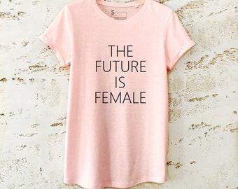 T-Shirt, The Future Is Female Shirt, Feminist Shirt, Feminist T-Shirt, Feminist Top, Feminist Tee, Womens Shirt, The Future Is Female
