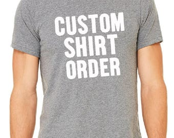 Custom Personalized Tshirts Customized Custom Tshirt Design Printing Design Your own TSHIRT Make Your Own Tshirt Create Your Own