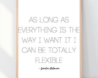 Totally Flexible Gilmore Girls Printable | Quotes | Wall Art | Digital Print | Gilmore Girls | Wall Decor