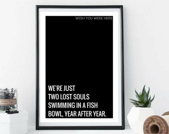 043 Pink Floyd Music Print, Lyrics Quote Poster, Wish You Were Here Art Poster, Typography, Black and White Wall Art, Home Decor, Interior