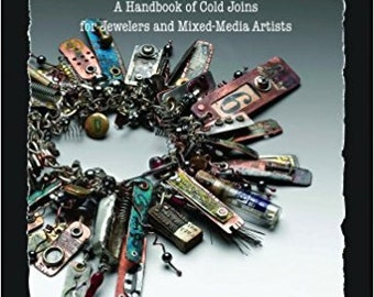 Book - Making Connections, A Handbook of Cold Joins for Jeweler's & Mixed Media Artists, by Susan Lenart Kasmer, Pub. 2008, Hardback Edition