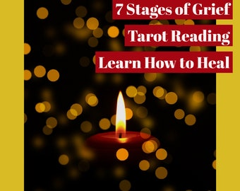 7 Stages of Grief Tarot Reading: Learn How To Heal