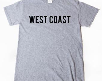 West Coast T-shirt Funny Hilarious Cool Attitude California Oregon Washington HipHop Tee