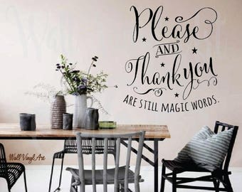 Superb Please And Thank You Are Still Magic Words, Vinyl Decal  Wall Art, Home
