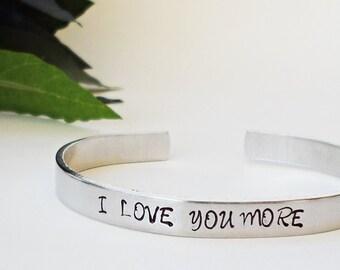 I Love You More Bracelet Cuff - Personalized Bracelet  Love Bracelet Cuff  Handstamped Cuff  Aluminum Cuff  Adjustable Cuff  Girlfriend Gift