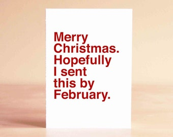 Funny Christmas Card - Christmas Card - Funny Holiday Card - Merry Christmas. Hopefully I sent this by February.