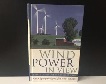 Wind Power in View: Energy Landscapes in a Crowded World. Academic Press San Diego 2002