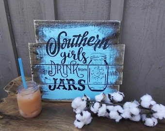 Southern Girls Drink From Jars Rustic Pallet Turquoise Kitchen Decor