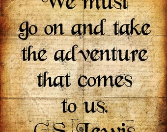 CS Lewis - Quote -Chronicles of Narnia - The Lion, The Witch, and The Wardrobe - Transfer on Canvas