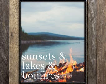 Lake House Decor, Sunsets Bonfires Lakes Print, Adventure Quote, Lake Life Sign, Wanderlust Quote, Nature Photography Summer, Outdoorsy