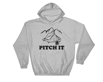 Pitch It Hooded Camping Sweatshirt