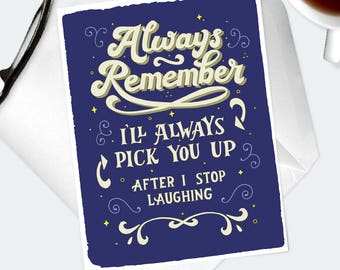 Funny Encouragement Card. Hand Lettered 70s Style Script I'll Always Pick You Up. Whimsical Card For Best Friend, Mom, Daughter Moving Away.