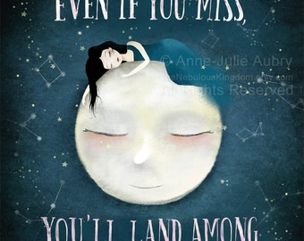 Shoot for the Moon. Even if you miss, you'll land among the stars - Les Brown Quote - open edition print - Whimsical Art